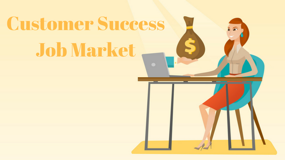 What's the Current Job Market for Customer Success Professionals Like?