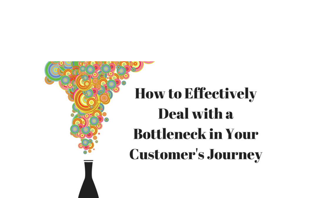 How to Effectively Deal with a Bottleneck in Your Customer's Journey