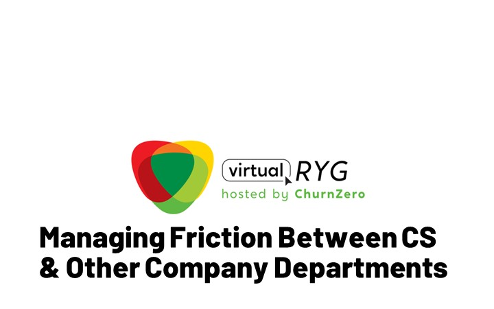 6 Key Takeaways From 'Managing Friction Between Customer Success and Other Company Departments' Panel
